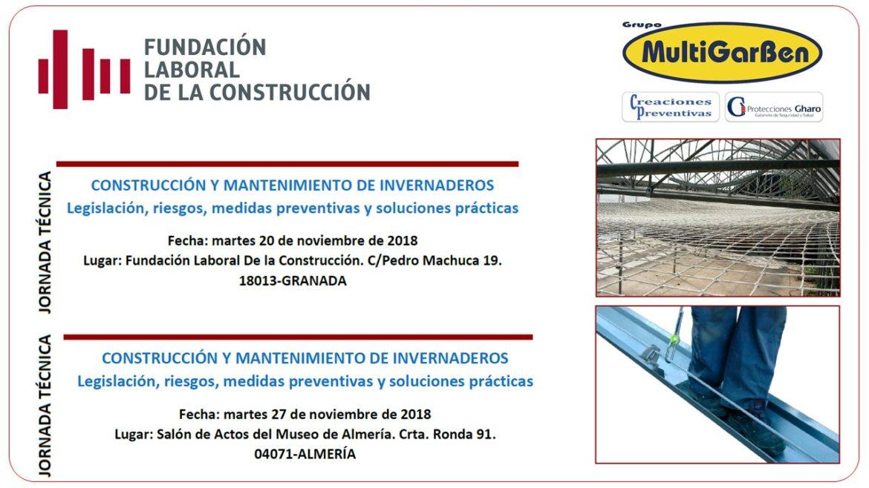 Jornadas Técnicas sobre legislación, riesgos, medidas preventivas y soluciones prácticas durante la construcción y mantenimiento de invernaderos.